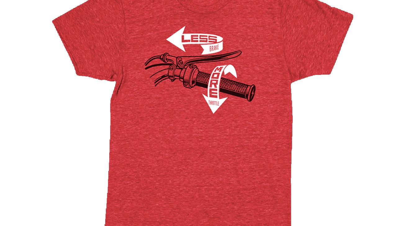 2014 less brake more speed t-shirt