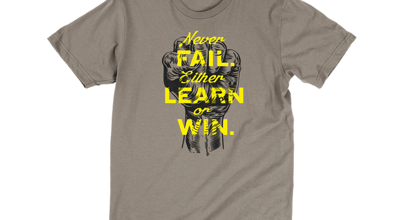 never fail either learn or win t-shirt